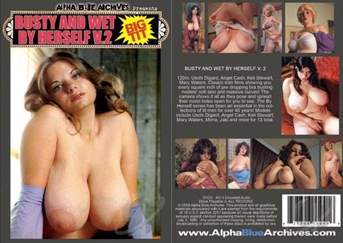 Busty And Wet By Herself 2 – Uschi Digard, Angel Cash, Keli Stewart, Mary Waters