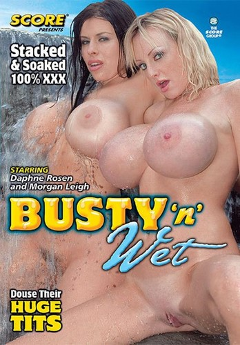 Busty 'n' Wet – Morgan Leigh, Harmony Bliss, Brandy Dean